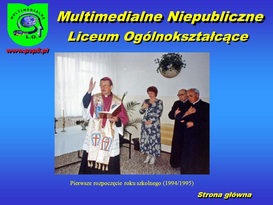 Strona główna Pierwsze rozpoczęcie roku szkolnego (1994/1995) Multimedialne Niepubliczne Liceum Ogólnokształcące www.psp5.pl