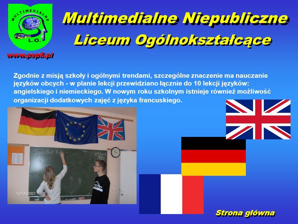 Zgodnie z misją szkoły i ogólnymi trendami, szczególne znaczenie ma nauczanie języków obcych - w planie lekcji przewidziano łącznie do 10 lekcji języków: angielskiego i niemieckiego.