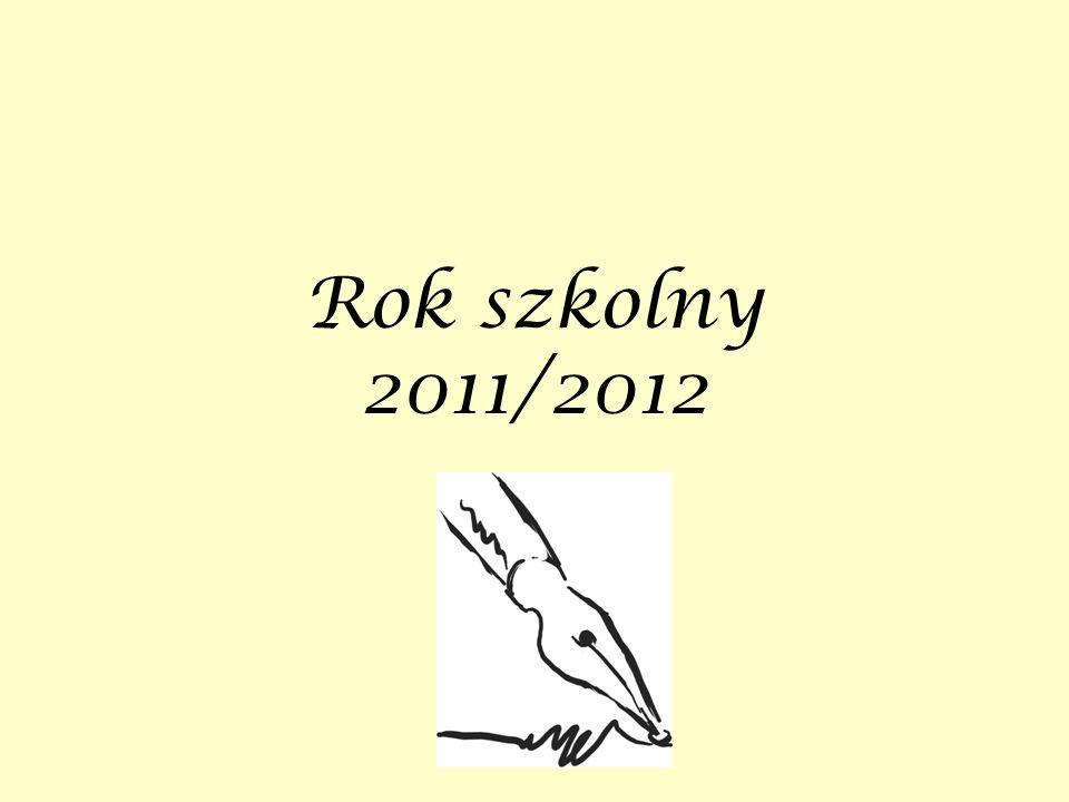 Wrzesień 2011 roku Sko ń czy ł y si ę wakacje, rozpocz ę li ś my kolejny rok szkolny.