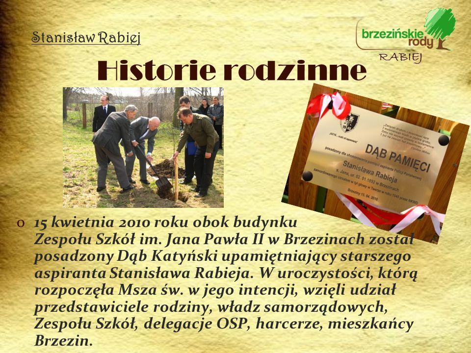 o15 kwietnia 2010 roku obok budynku Zespołu Szkół im. Jana Pawła II w Brzezinach został posadzony Dąb Katyński upamiętniający starszego aspiranta Stan