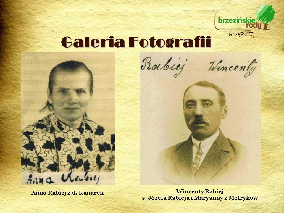 Galeria Fotografii RABIEJ Anna Rabiej z d. Kanarek Wincenty Rabiej s. Józefa Rabieja i Maryanny z Metryków