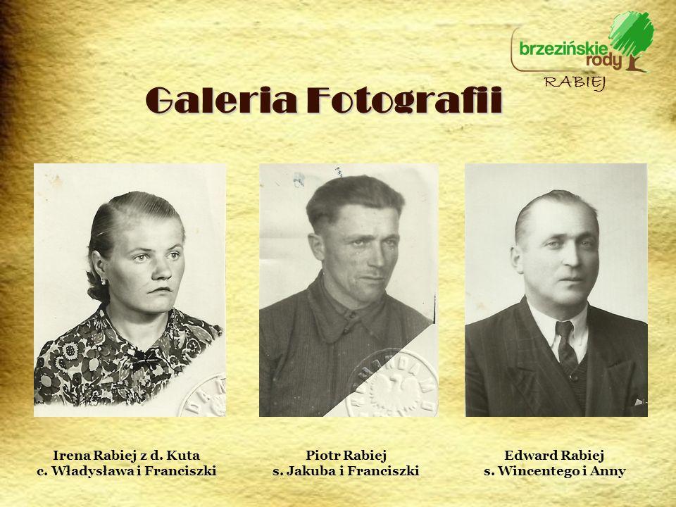 Galeria Fotografii RABIEJ Irena Rabiej z d. Kuta c. Władysława i Franciszki Piotr Rabiej s. Jakuba i Franciszki Edward Rabiej s. Wincentego i Anny