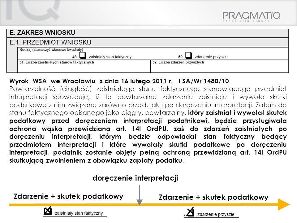 Wyrok WSA we Wrocławiu z dnia 16 lutego 2011 r. I SA/Wr 1480/10 Powtarzalność (ciągłość) zaistniałego stanu faktycznego stanowiącego przedmiot interpr
