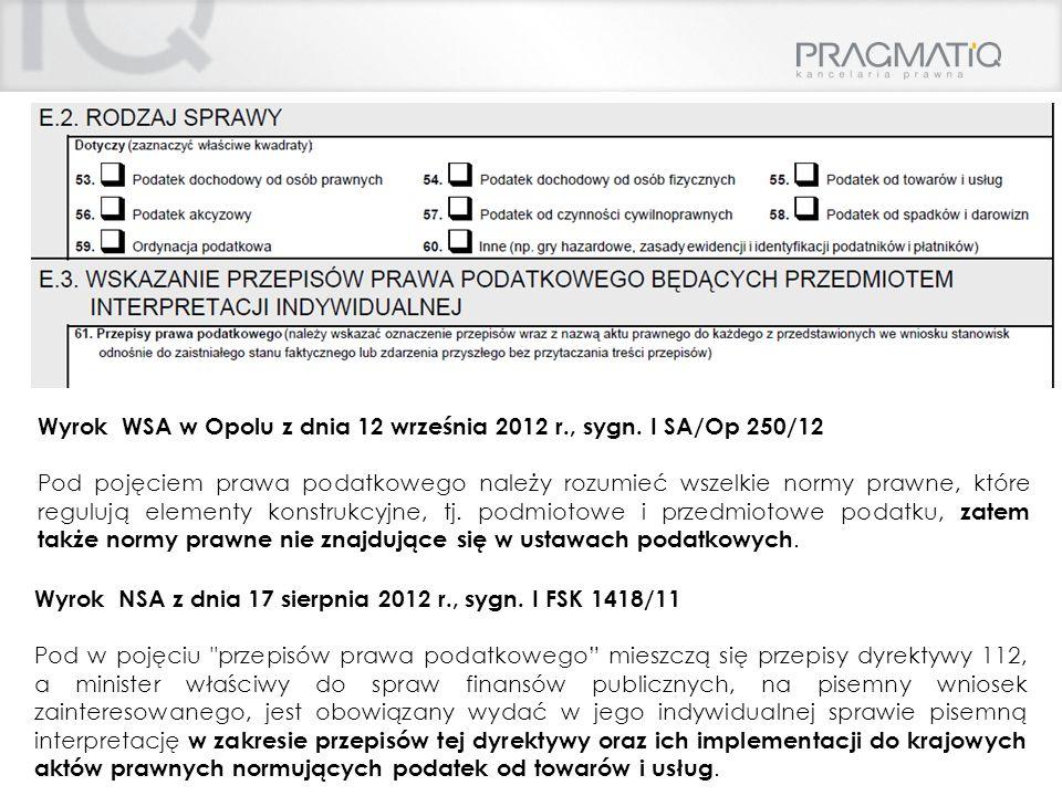 Wyrok WSA w Opolu z dnia 12 września 2012 r., sygn. I SA/Op 250/12 Pod pojęciem prawa podatkowego należy rozumieć wszelkie normy prawne, które reguluj