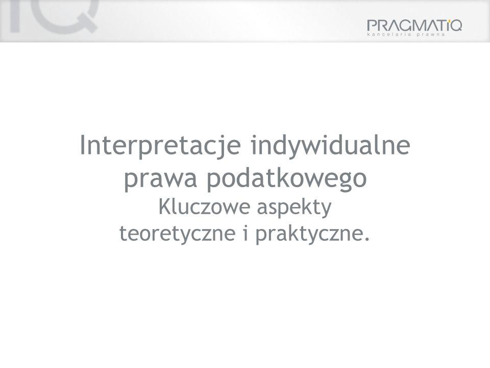 Interpretacje indywidualne prawa podatkowego Kluczowe aspekty teoretyczne i praktyczne.