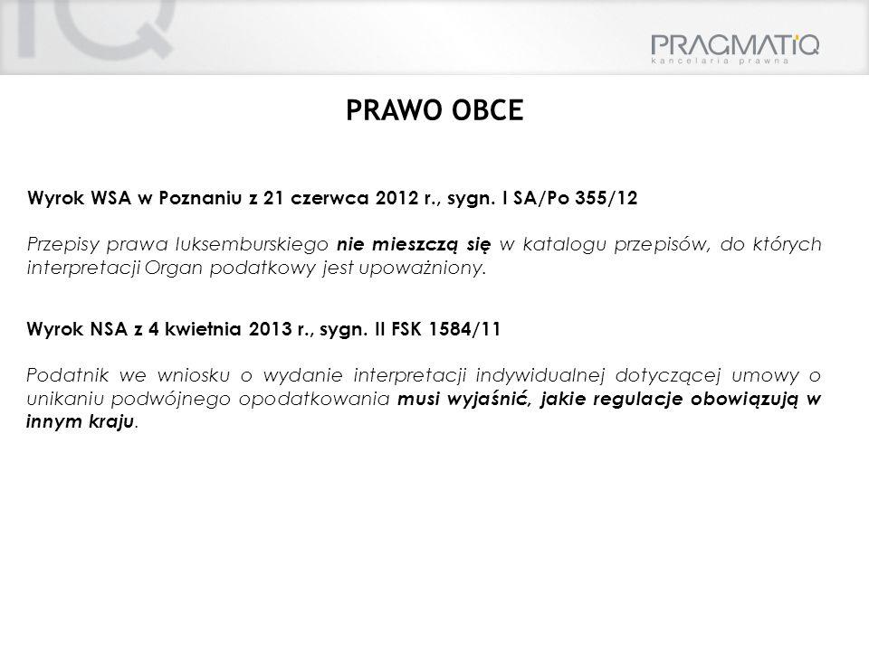 PRAWO OBCE Wyrok NSA z 4 kwietnia 2013 r., sygn. II FSK 1584/11 Podatnik we wniosku o wydanie interpretacji indywidualnej dotyczącej umowy o unikaniu