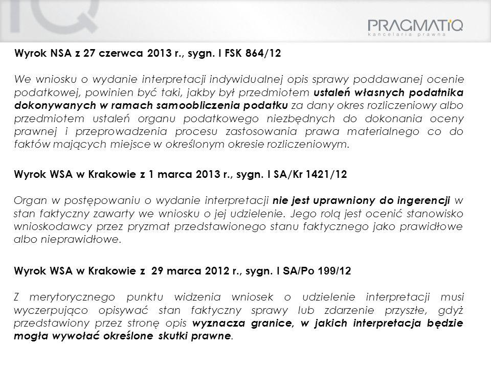 Wyrok NSA z 27 czerwca 2013 r., sygn. I FSK 864/12 We wniosku o wydanie interpretacji indywidualnej opis sprawy poddawanej ocenie podatkowej, powinien