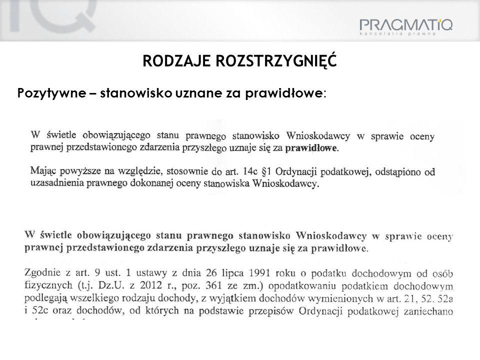 RODZAJE ROZSTRZYGNIĘĆ Pozytywne – stanowisko uznane za prawidłowe :
