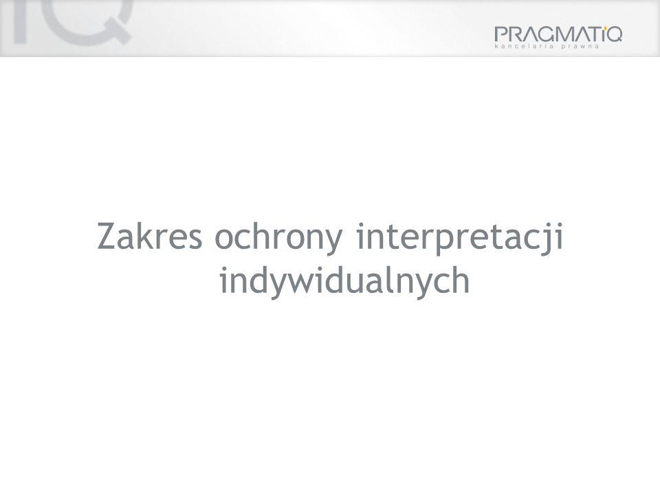 Zakres ochrony interpretacji indywidualnych