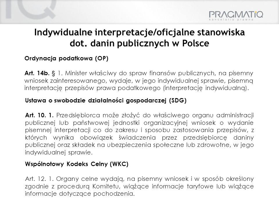 Indywidualne interpretacje/oficjalne stanowiska dot. danin publicznych w Polsce Ordynacja podatkowa (OP) Art. 14b. § 1. Minister właściwy do spraw fin