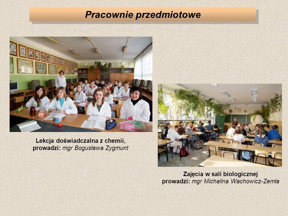 Pracownie przedmiotowe Lekcja doświadczalna z chemii, prowadzi: mgr Bogusława Zygmunt Zajęcia w sali biologicznej prowadzi: mgr Michalina Wachowicz-Zemła