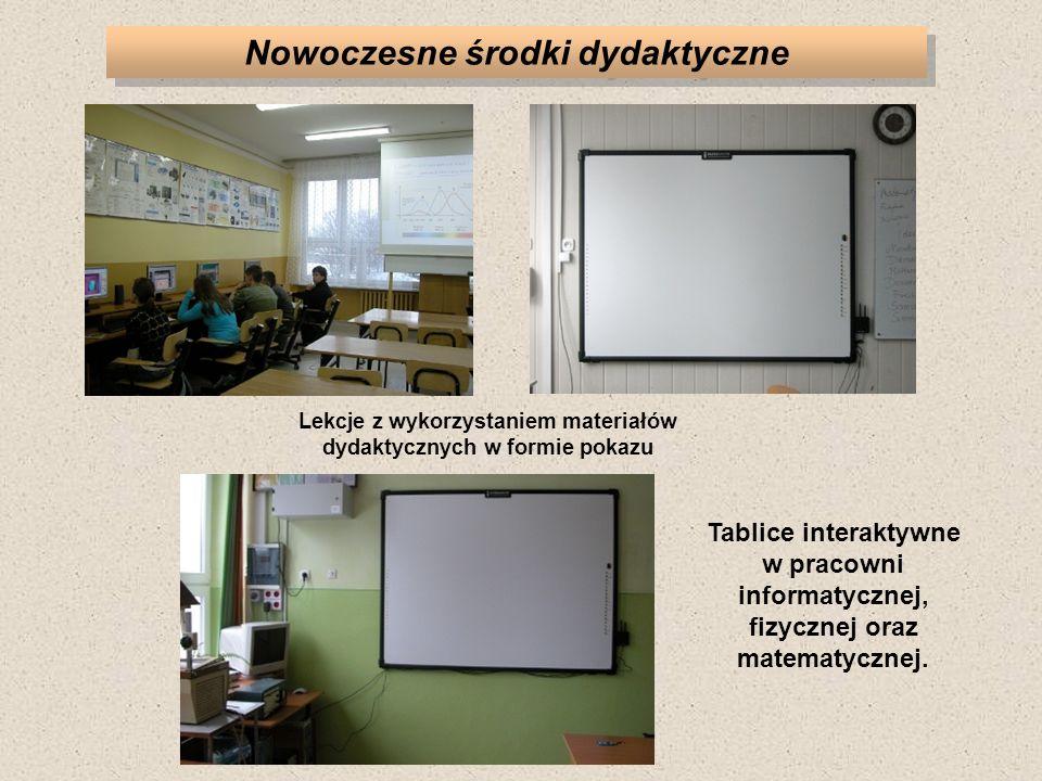 Nowoczesne środki dydaktyczne Lekcje z wykorzystaniem materiałów dydaktycznych w formie pokazu Tablice interaktywne w pracowni informatycznej, fizycznej oraz matematycznej.