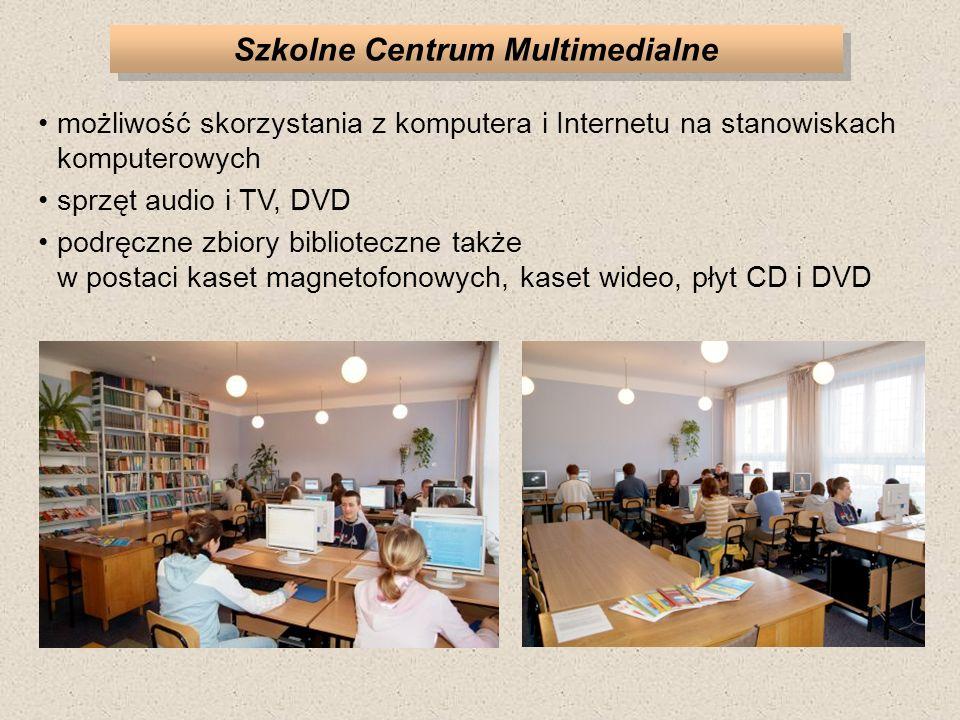 Szkolne Centrum Multimedialne możliwość skorzystania z komputera i Internetu na stanowiskach komputerowych sprzęt audio i TV, DVD podręczne zbiory biblioteczne także w postaci kaset magnetofonowych, kaset wideo, płyt CD i DVD