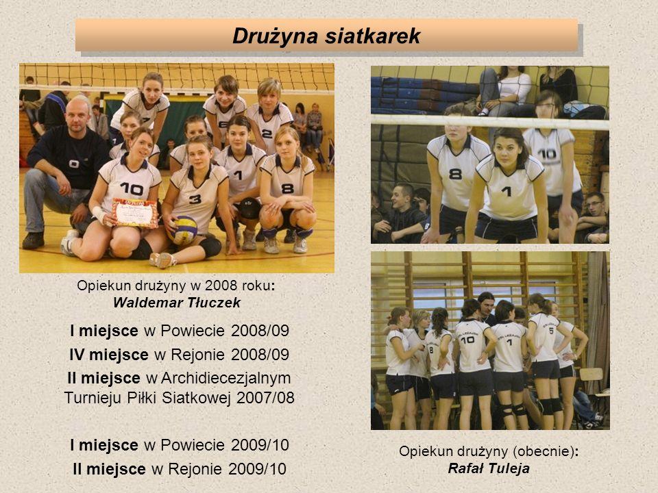 Drużyna siatkarek I miejsce w Powiecie 2008/09 IV miejsce w Rejonie 2008/09 II miejsce w Archidiecezjalnym Turnieju Piłki Siatkowej 2007/08 I miejsce