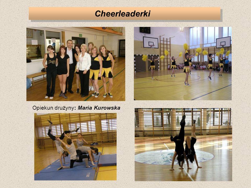 Cheerleaderki Opiekun drużyny: Maria Kurowska