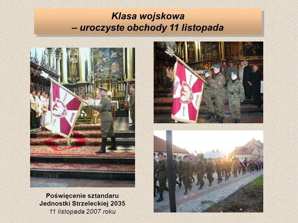 Klasa wojskowa – uroczyste obchody 11 listopada Poświęcenie sztandaru Jednostki Strzeleckiej 2035 11 listopada 2007 roku