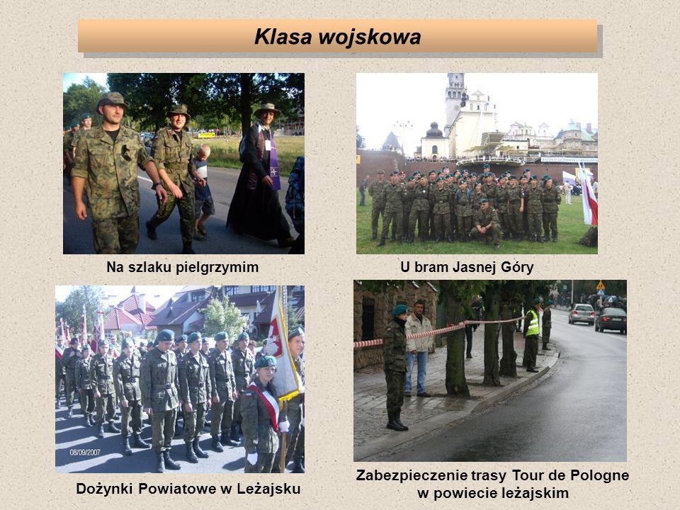 Klasa wojskowa Dożynki Powiatowe w Leżajsku Zabezpieczenie trasy Tour de Pologne w powiecie leżajskim U bram Jasnej GóryNa szlaku pielgrzymim