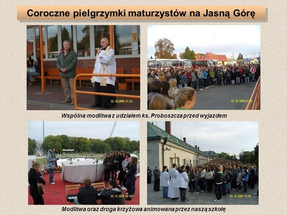 Modlitwa oraz droga krzyżowa animowana przez naszą szkołę Wspólna modlitwa z udziałem ks. Proboszcza przed wyjazdem Coroczne pielgrzymki maturzystów n