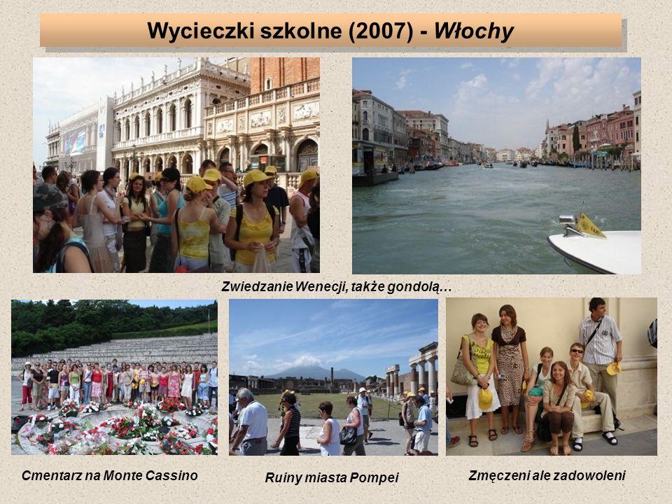 Zwiedzanie Wenecji, także gondolą… Ruiny miasta Pompei Zmęczeni ale zadowoleniCmentarz na Monte Cassino Wycieczki szkolne (2007) - Włochy