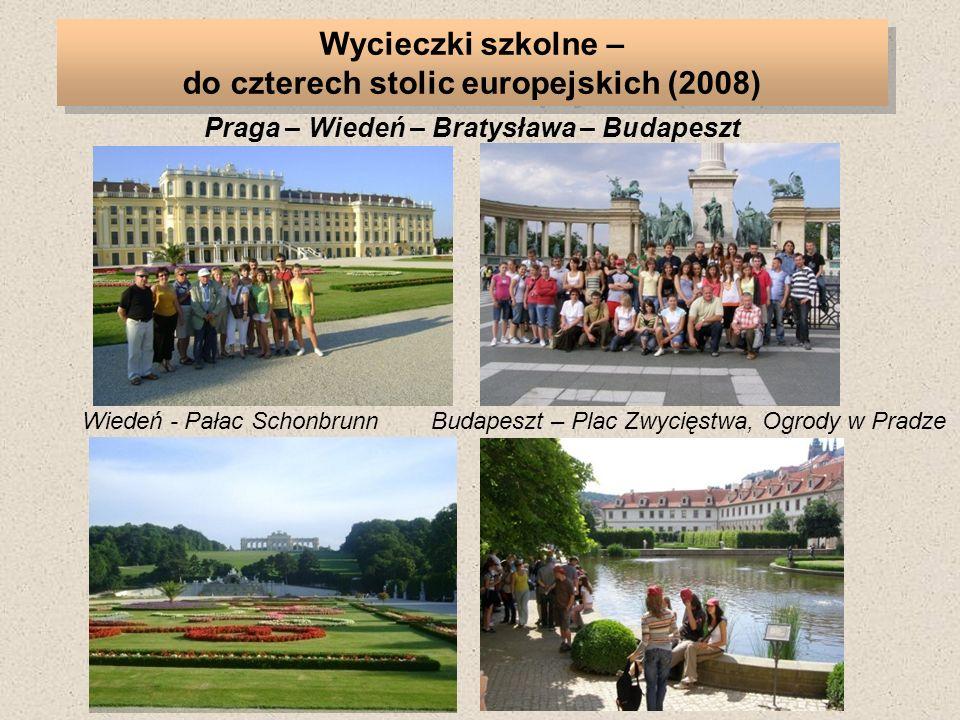 Rzymskie fontanny Wycieczki szkolne – do czterech stolic europejskich (2008) Praga – Wiedeń – Bratysława – Budapeszt Wiedeń - Pałac SchonbrunnBudapeszt – Plac Zwycięstwa, Ogrody w Pradze