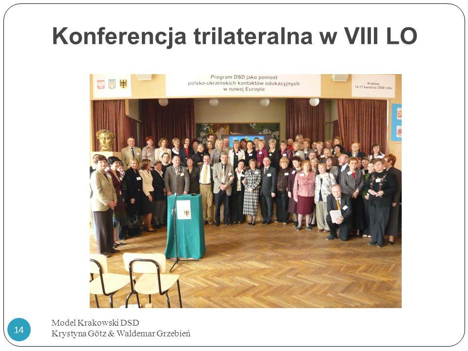 Konferencja trilateralna w VIII LO Model Krakowski DSD Krystyna Götz & Waldemar Grzebień 14