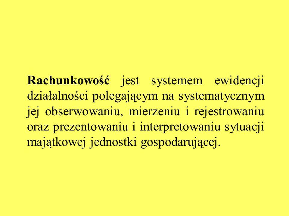 Rachunkowość jest systemem ewidencji działalności polegającym na systematycznym jej obserwowaniu, mierzeniu i rejestrowaniu oraz prezentowaniu i inter