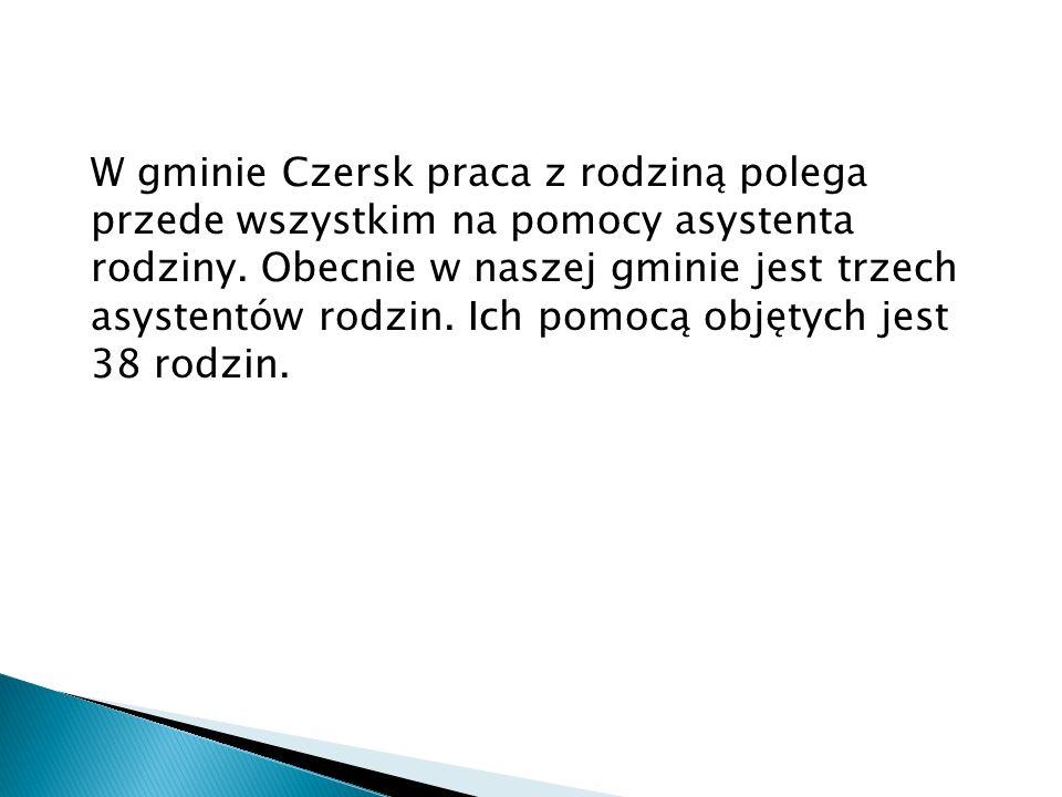 W gminie Czersk praca z rodziną polega przede wszystkim na pomocy asystenta rodziny. Obecnie w naszej gminie jest trzech asystentów rodzin. Ich pomocą