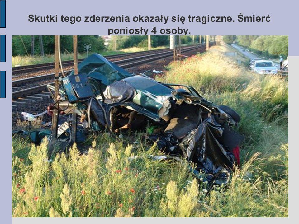Skutki tego zderzenia okazały się tragiczne. Śmierć poniosły 4 osoby.