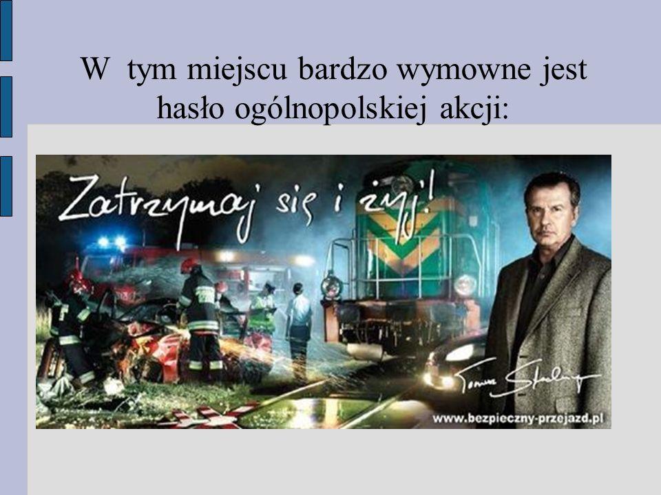 W tym miejscu bardzo wymowne jest hasło ogólnopolskiej akcji: