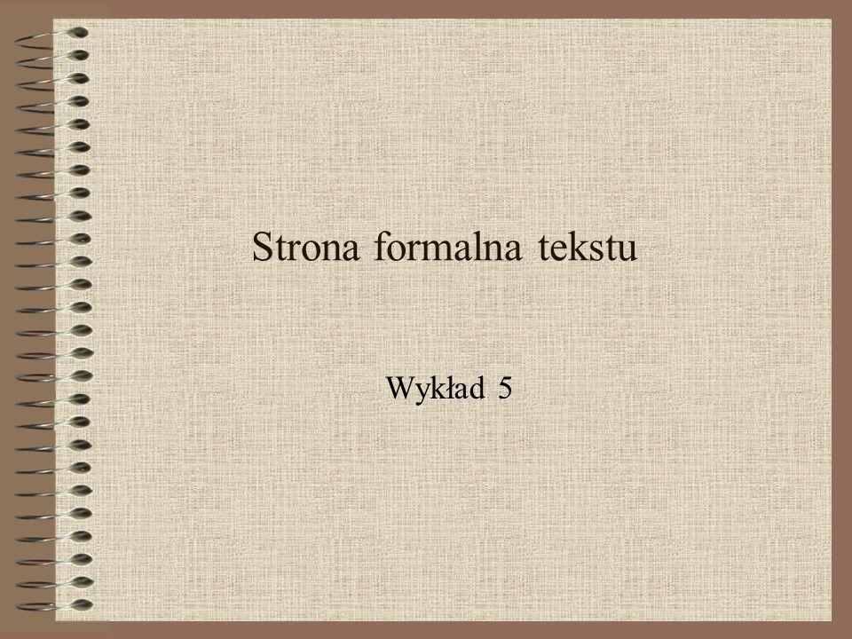Strona formalna tekstu Wykład 5