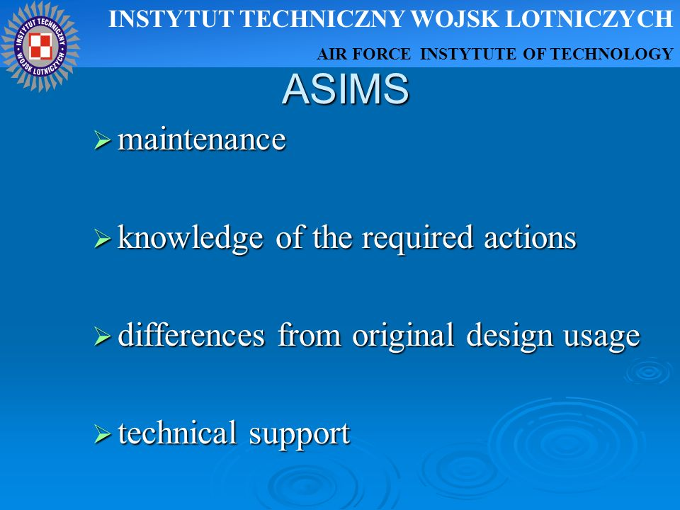ASIMS maintenance maintenance knowledge of the required actions knowledge of the required actions differences from original design usage differences f