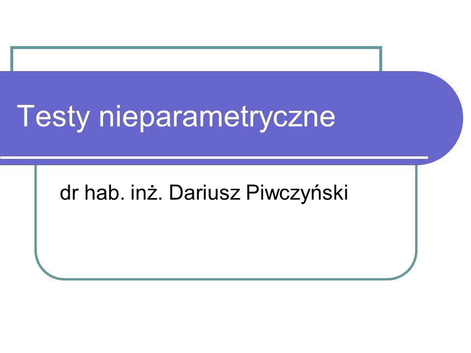 Testy nieparametryczne dr hab. inż. Dariusz Piwczyński