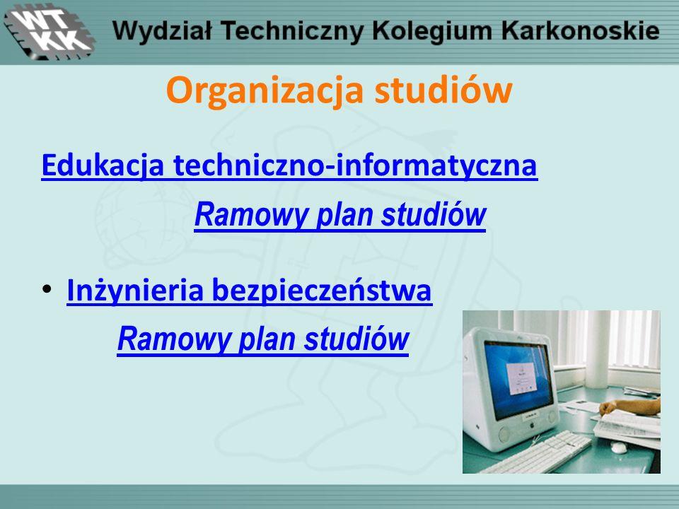 Organizacja studiów Edukacja techniczno-informatyczna Ramowy plan studiów Inżynieria bezpieczeństwa Ramowy plan studiów