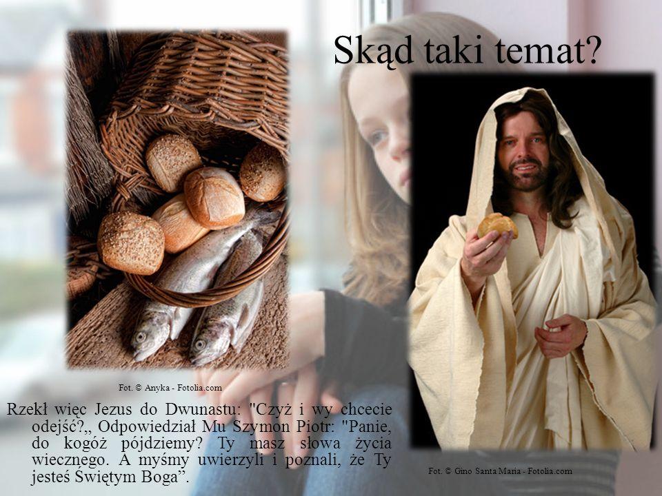 Skąd taki temat? Rzekł więc Jezus do Dwunastu: