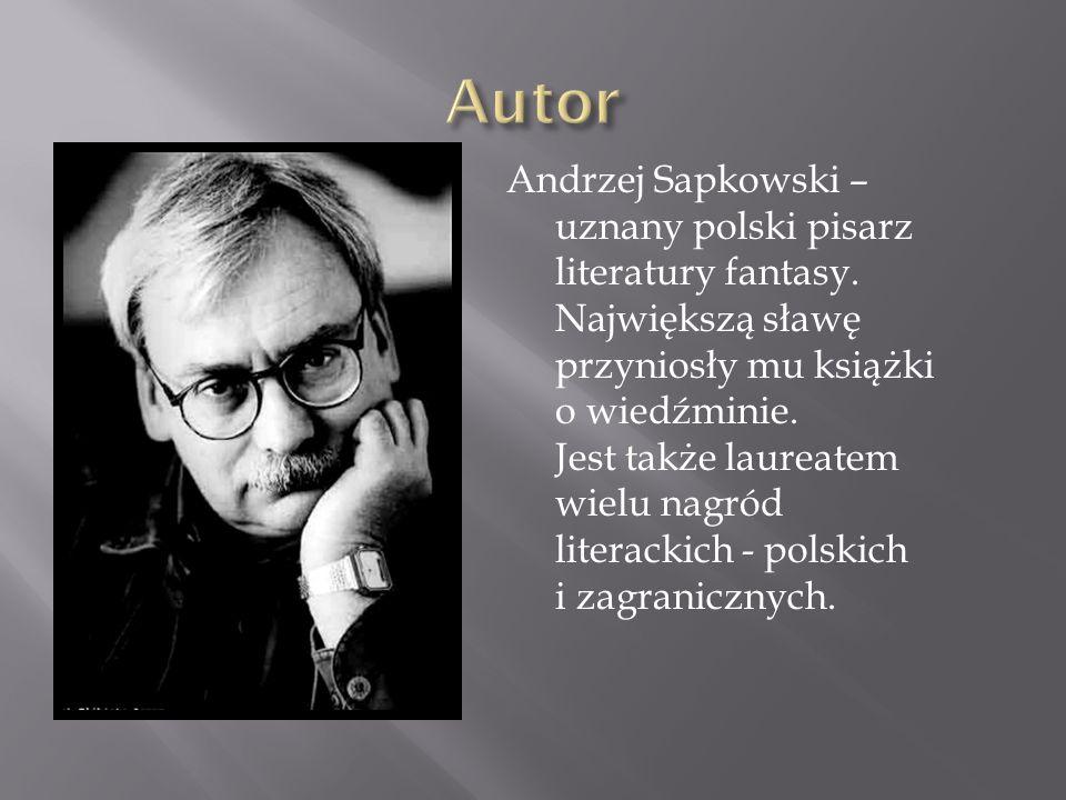 Andrzej Sapkowski – uznany polski pisarz literatury fantasy. Największą sławę przyniosły mu książki o wiedźminie. Jest także laureatem wielu nagród li