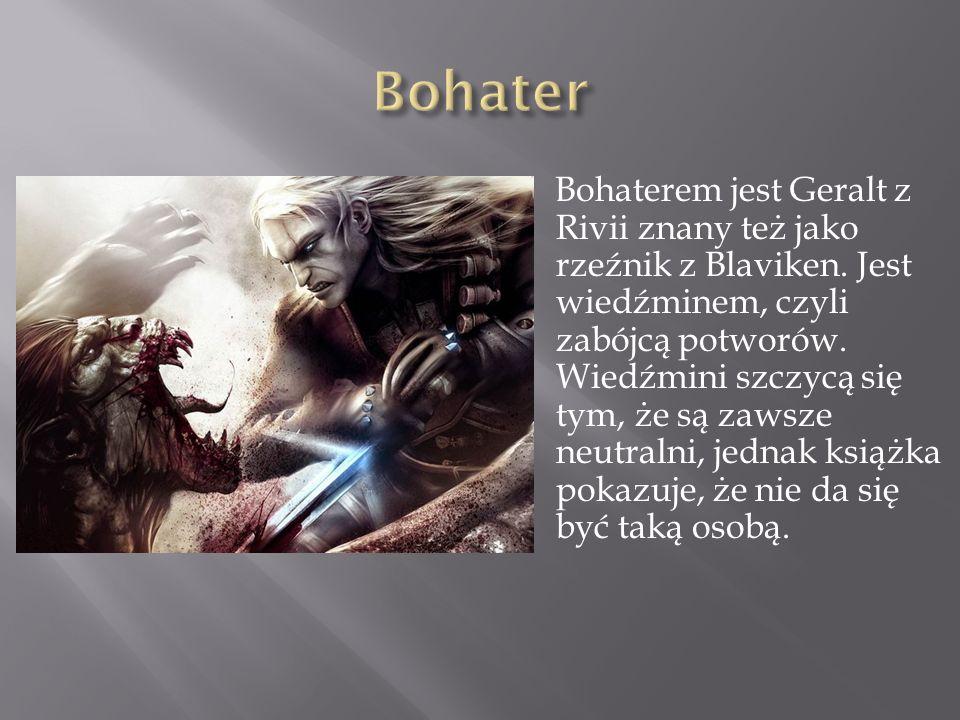 Bohaterem jest Geralt z Rivii znany też jako rzeźnik z Blaviken. Jest wiedźminem, czyli zabójcą potworów. Wiedźmini szczycą się tym, że są zawsze neut