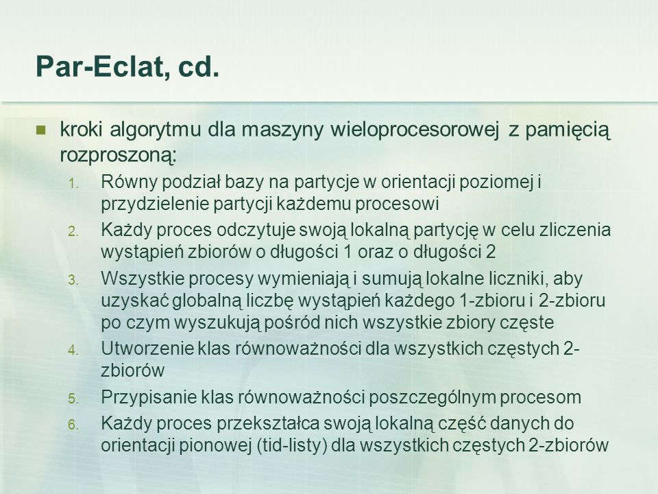Par-Eclat, cd. kroki algorytmu dla maszyny wieloprocesorowej z pamięcią rozproszoną: 1.