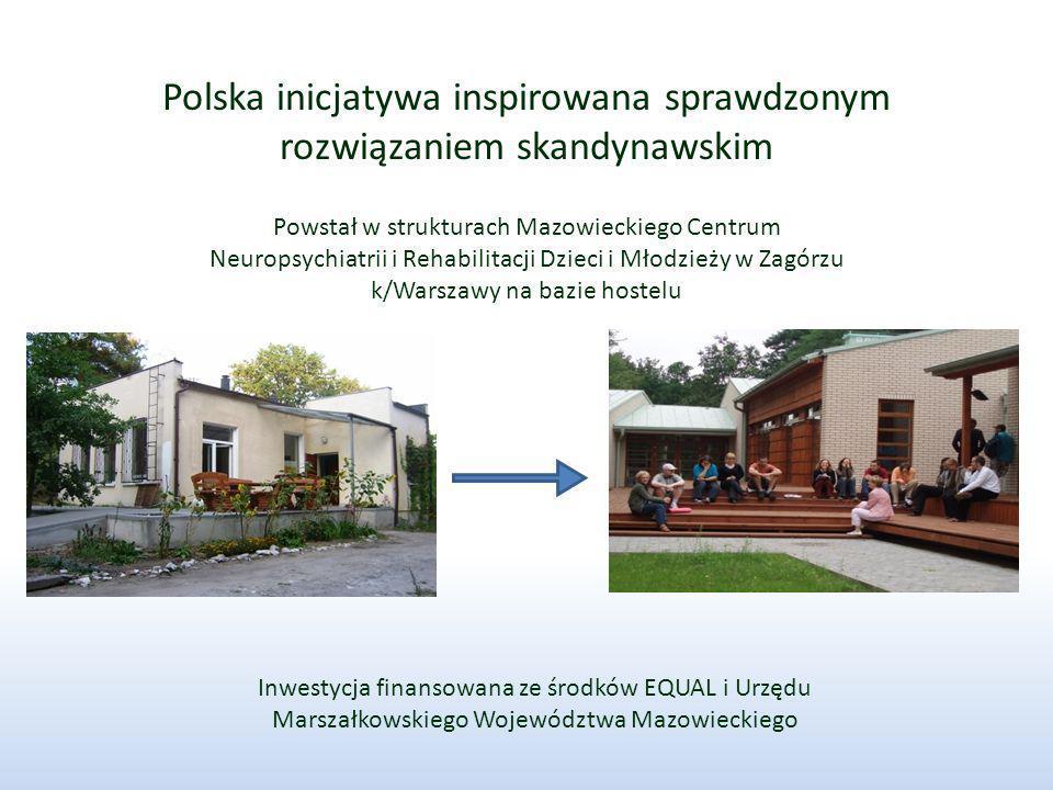 Powstał w strukturach Mazowieckiego Centrum Neuropsychiatrii i Rehabilitacji Dzieci i Młodzieży w Zagórzu k/Warszawy na bazie hostelu Polska inicjatyw