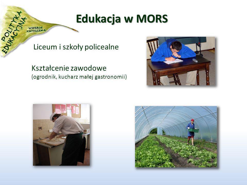 Edukacja w MORS Liceum i szkoły policealne Kształcenie zawodowe (ogrodnik, kucharz małej gastronomii)