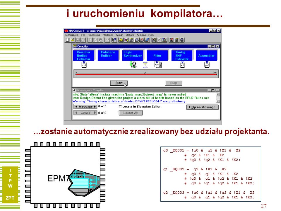 I T P W ZPT 26 …specyfikacji do edytora tekstowego TABLE % current currentnext next % % stateinputstate output % s, v[] => s, y; s0,B