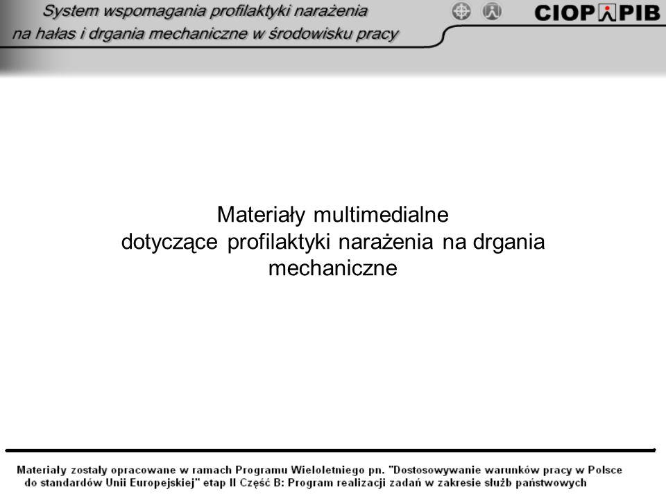 Materiały multimedialne dotyczące profilaktyki narażenia na drgania mechaniczne