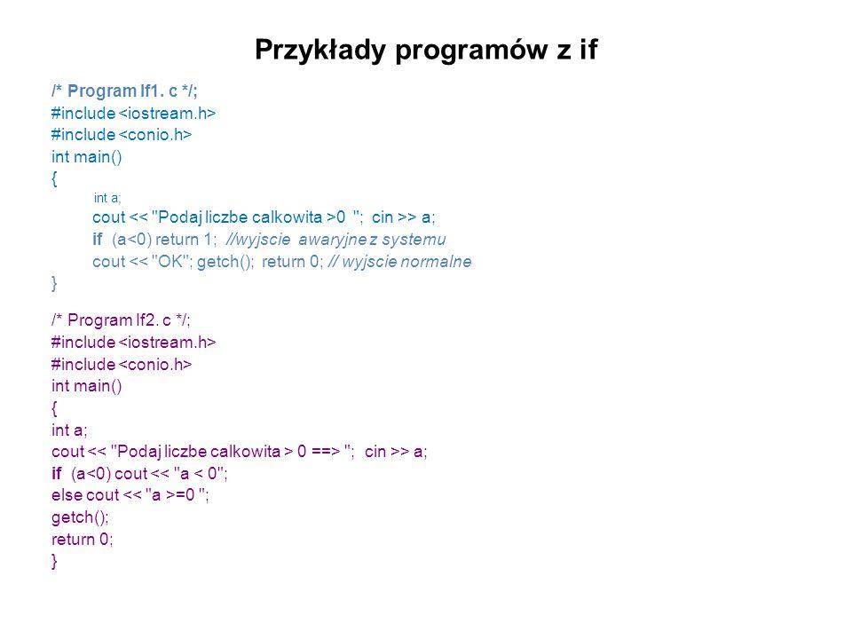 Przykłady programów z if /* Program If1. c */; #include int main() { int a; cout 0