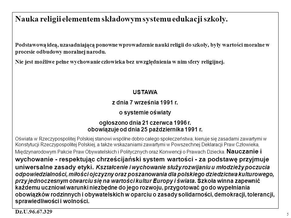 Nauka religii elementem składowym systemu edukacji szkoły. Podstawową ideą, uzasadniającą ponowne wprowadzenie nauki religii do szkoły, były wartości