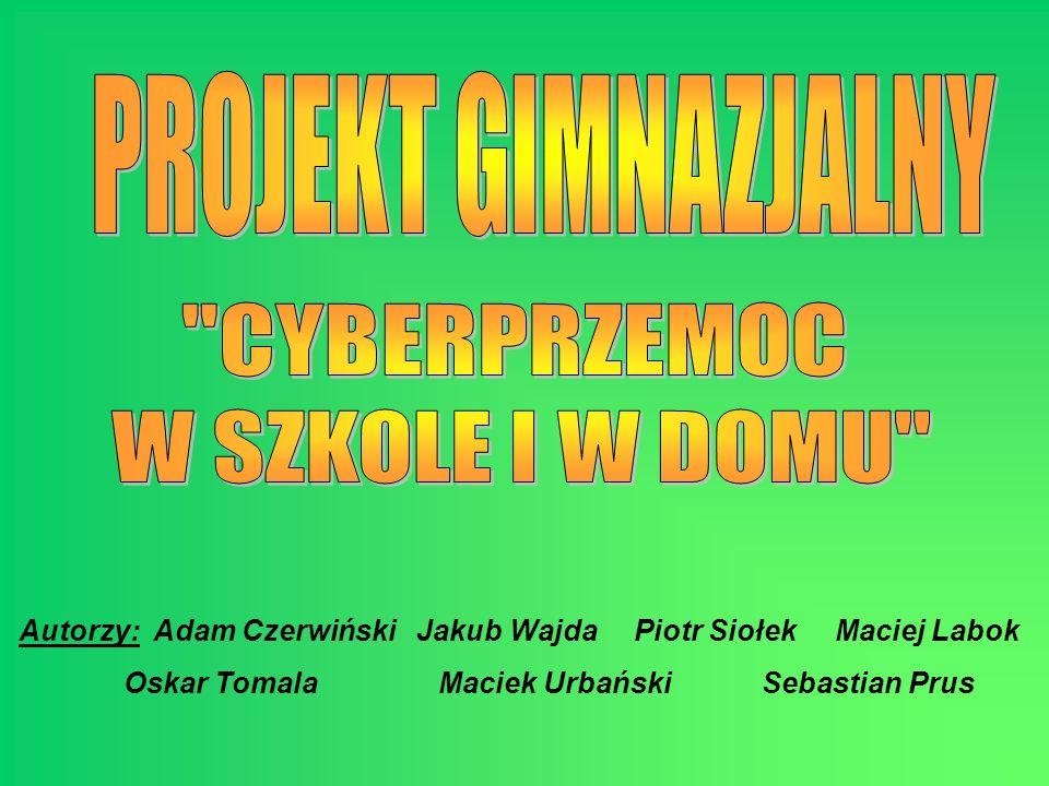 Autorzy: Adam Czerwiński Jakub Wajda Piotr Siołek Maciej Labok Oskar Tomala Maciek Urbański Sebastian Prus