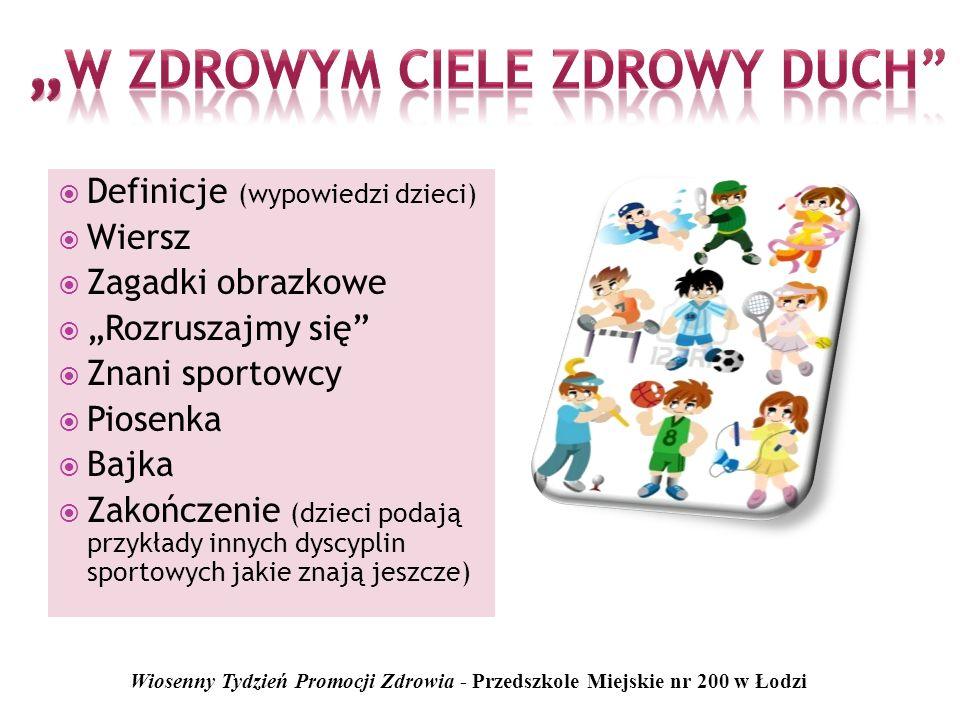 Mały, duży, dobrze wie... Chcesz być zdrowym? Ruszaj się…! Wiosenny Tydzień Promocji Zdrowia - Przedszkole Miejskie nr 200 w Łodzi