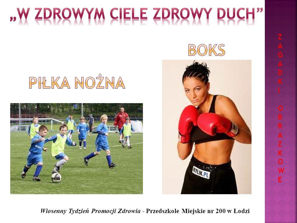 Sport to zdrowie, świetna forma.Każde dziecko o tym wie.
