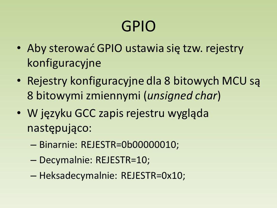 GPIO Aby sterować GPIO ustawia się tzw. rejestry konfiguracyjne Rejestry konfiguracyjne dla 8 bitowych MCU są 8 bitowymi zmiennymi (unsigned char) W j