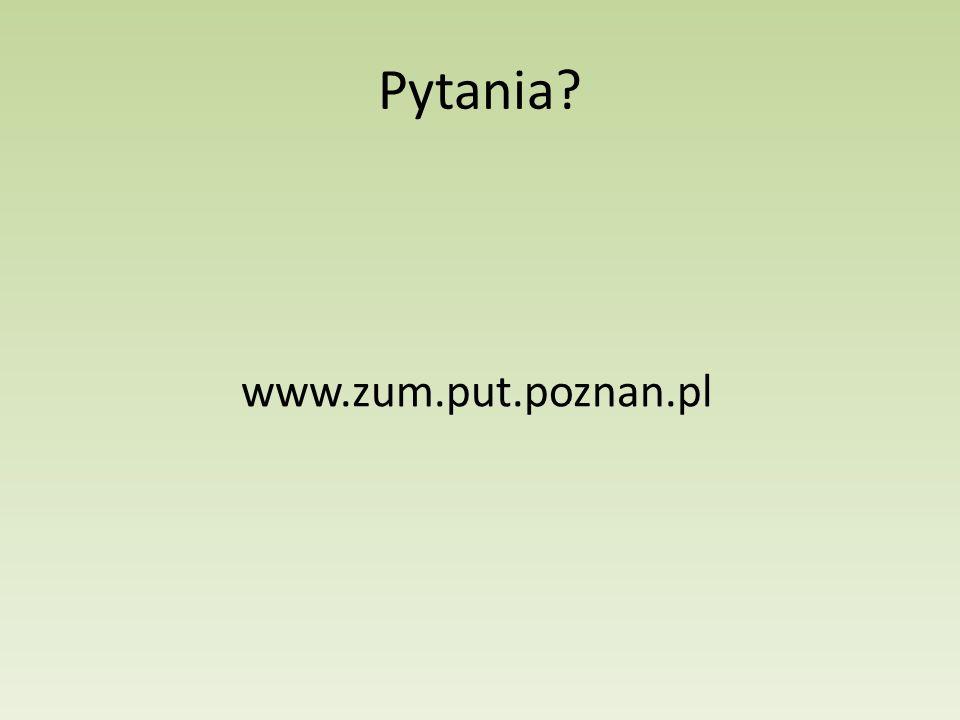 Pytania? www.zum.put.poznan.pl