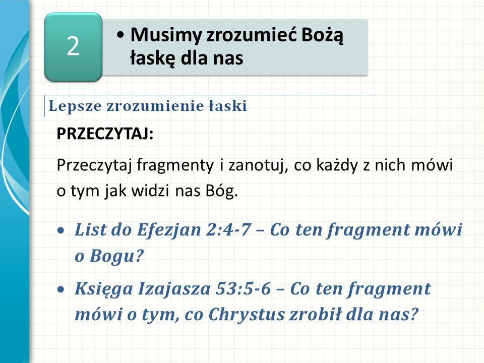 2 PRZECZYTAJ: Przeczytaj fragmenty i zanotuj, co każdy z nich mówi o tym jak widzi nas Bóg.