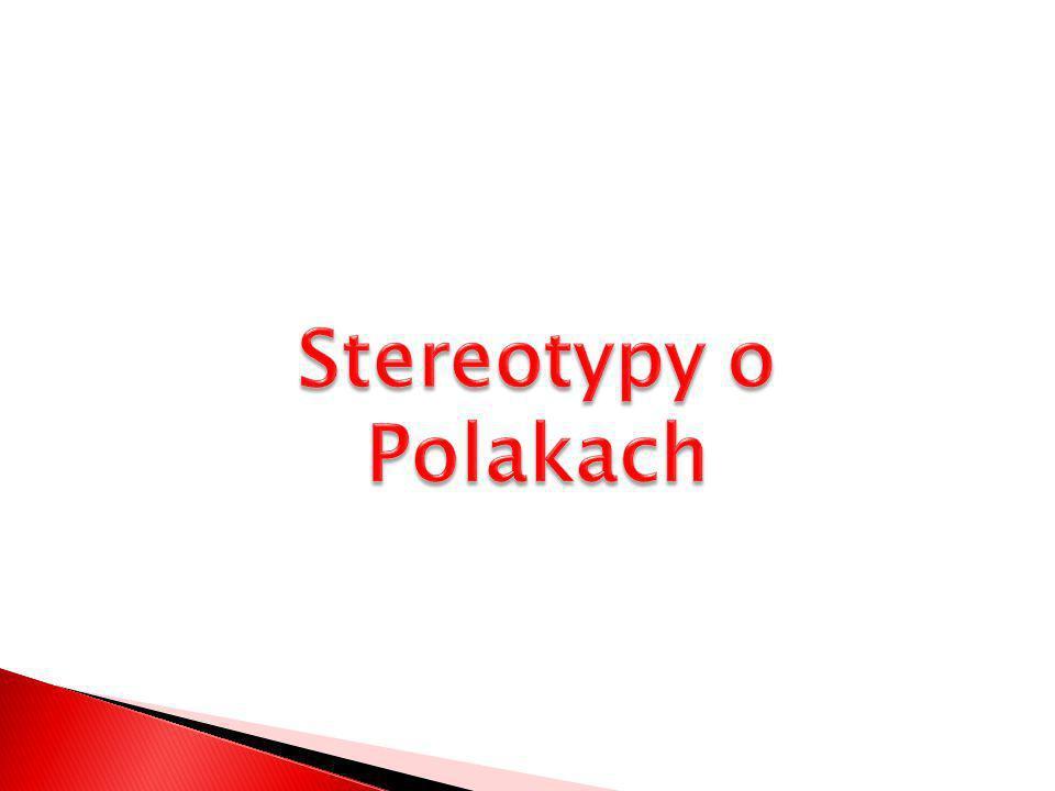 Stereotypy o Polakach: piją za dużo; codziennie imprezują; uwielbiają rozmawiać o polityce; bardzo lubią podróżować; piłkę nożną po prostu kochają, ale nie umieją w nią grać; patrioci; religijni; nie za bardzo szanują Rosjan; mamy dobre stosunki (między Polską i Kazachstanem); znają nas przez film Borat; wiecznie narzekają.